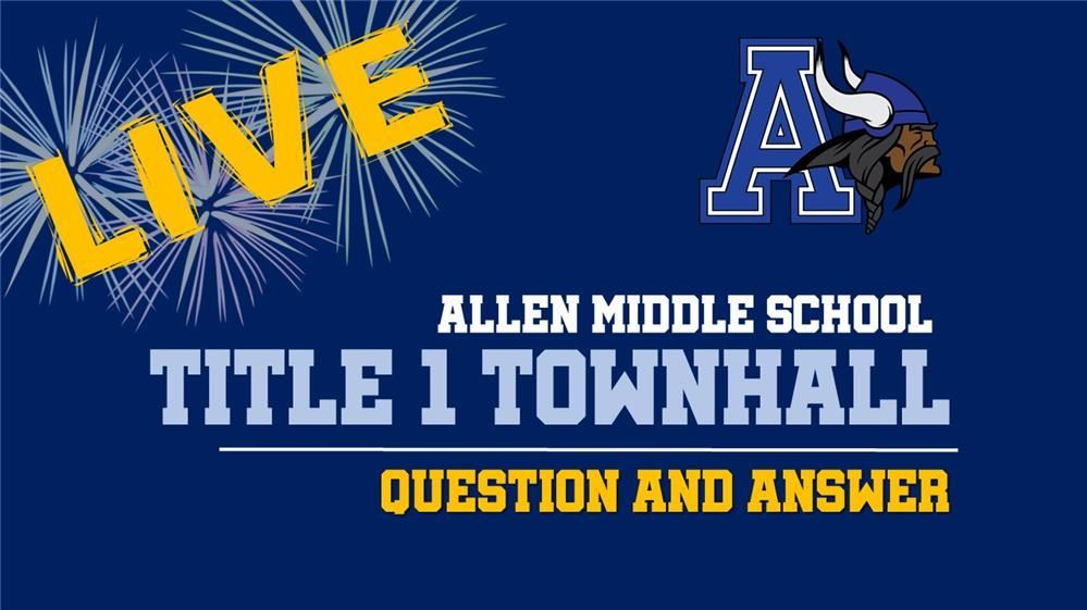 Allen middle school Title 1 Town Hall question and answer