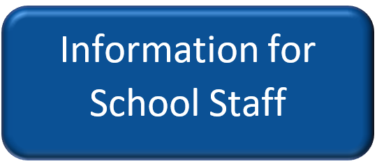 Information for School Staff