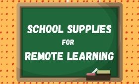 Chalkboard with white letters that reads SCHOOL SUPPLIES FOR REMOTE LEARNING