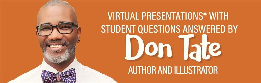 Virtual Presentations with Student Questions Answered by Don Tate Author and Illustrator