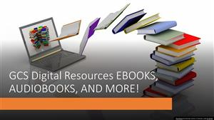 GCS digital resources: ebooks, audiobooks, and more!