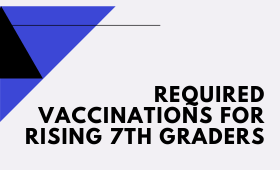 Vaccinations for Rising 7th Graders