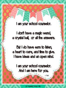 I am your school counselor and I am here for you.
